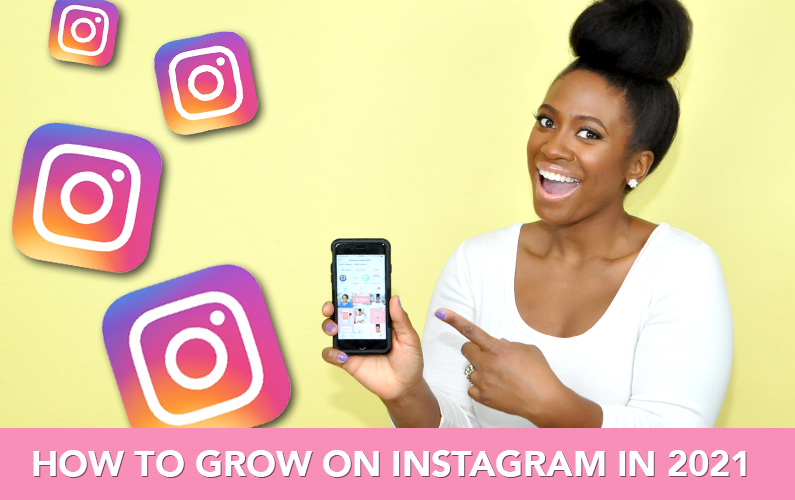 The Best Ways to Grow on Instagram in 2021