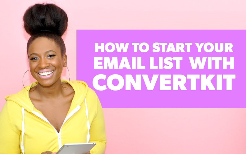 How to Start Your Email List Using ConvertKit